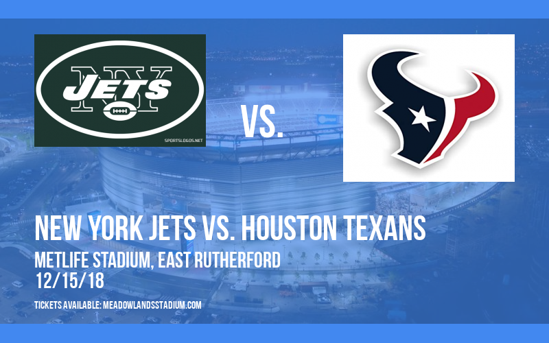 New York Jets vs. Houston Texans at MetLife Stadium