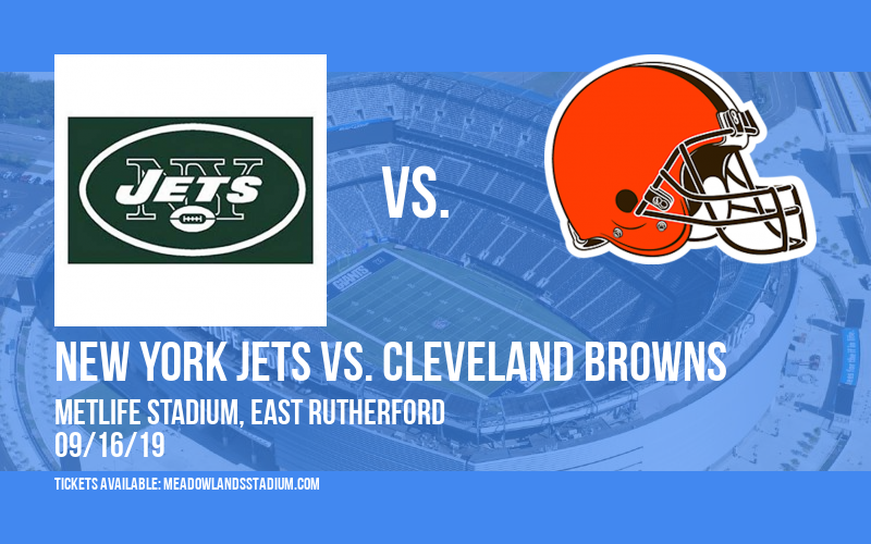 New York Jets vs. Cleveland Browns at MetLife Stadium