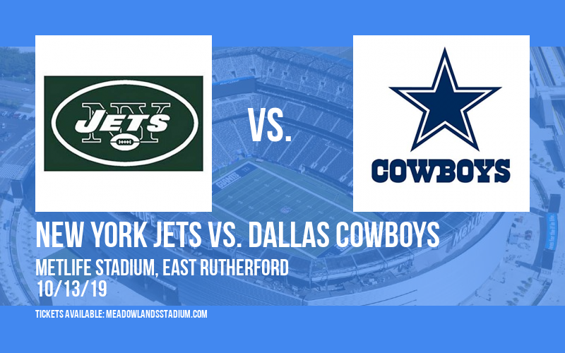 New York Jets vs. Dallas Cowboys at MetLife Stadium