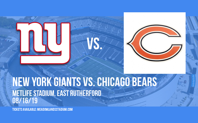 NFL Preseason: New York Giants vs. Chicago Bears at MetLife Stadium