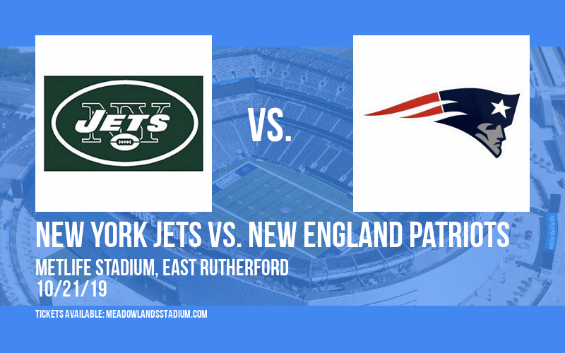 New York Jets vs. New England Patriots at MetLife Stadium