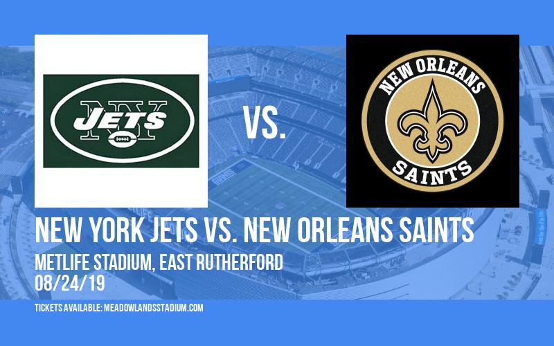 NFL Preseason: New York Jets vs. New Orleans Saints at MetLife Stadium