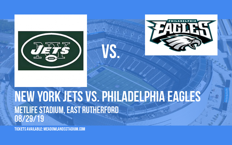 NFL Preseason: New York Jets vs. Philadelphia Eagles at MetLife Stadium