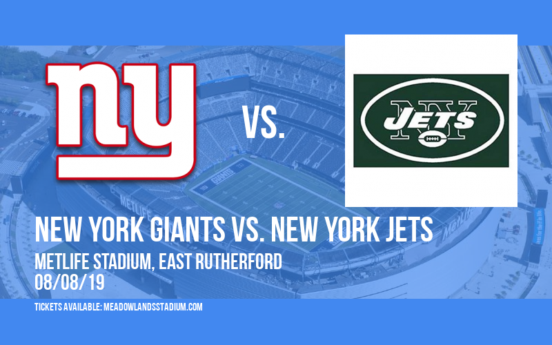 NFL Preseason: New York Giants vs. New York Jets at MetLife Stadium