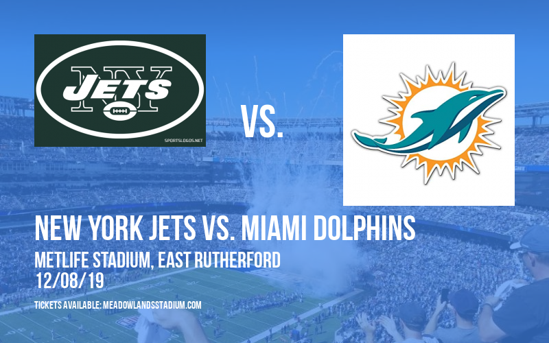 New York Jets vs. Miami Dolphins at MetLife Stadium