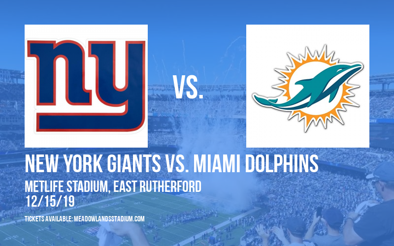 New York Giants vs. Miami Dolphins at MetLife Stadium