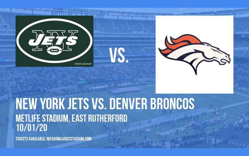 New York Jets vs. Denver Broncos at MetLife Stadium
