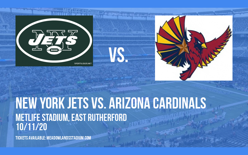 New York Jets vs. Arizona Cardinals at MetLife Stadium