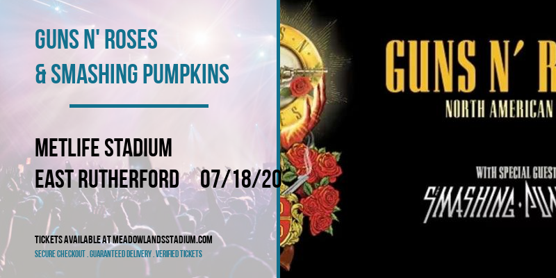 Guns N' Roses & Smashing Pumpkins at MetLife Stadium