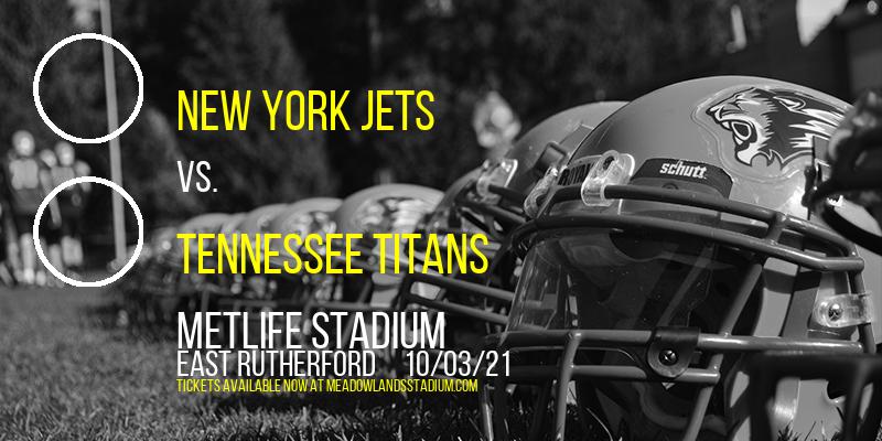 New York Jets vs. Tennessee Titans at MetLife Stadium