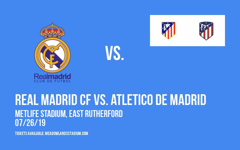 International Champions Cup: Real Madrid CF vs. Atletico de Madrid at MetLife Stadium