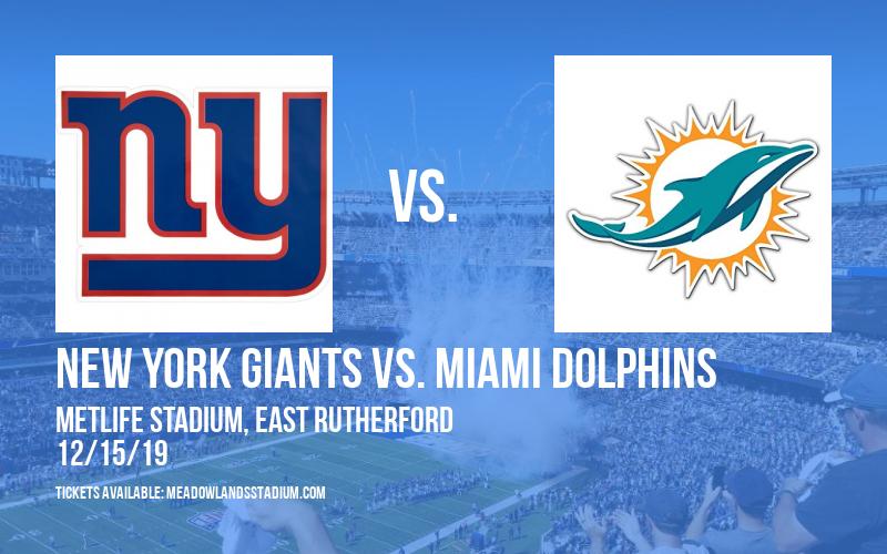 New York Giants vs. Miami Dolphins at MetLife Stadium
