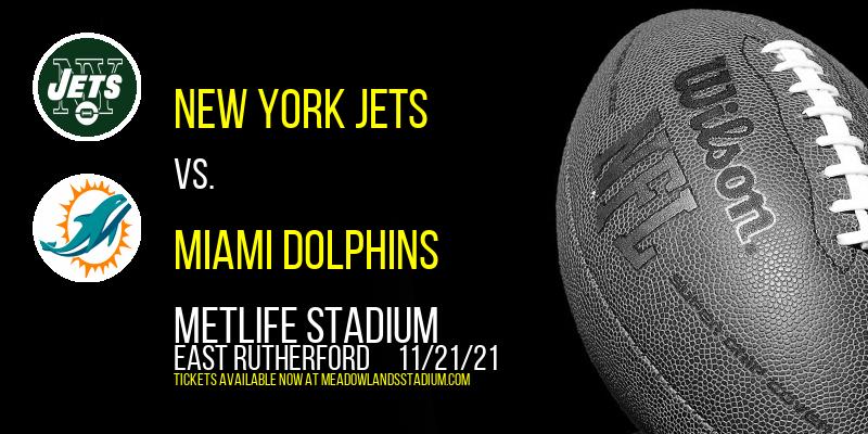 New York Jets vs. Miami Dolphins at MetLife Stadium
