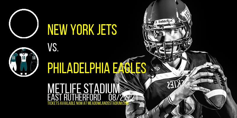 NFL Preseason: New York Jets vs. Philadelphia Eagles at MetLife Stadium