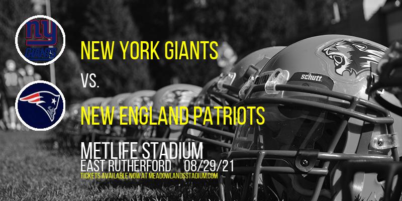 NFL Preseason: New York Giants vs. New England Patriots at MetLife Stadium